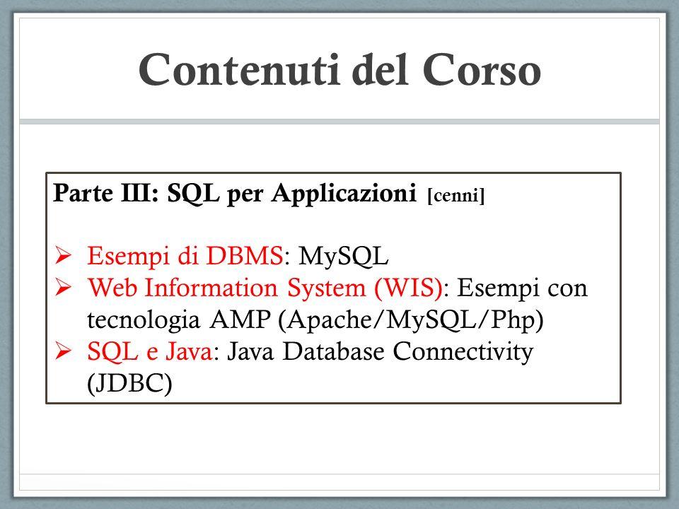 Contenuti del Corso Parte III: SQL per Applicazioni [cenni]
